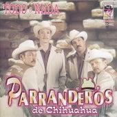 Todo o nada by Parranderos de Chihuahua