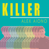 Killer by Alex Aiono