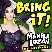 Bring It! (feat. Jinkx Monsoon) by Manila Luzon