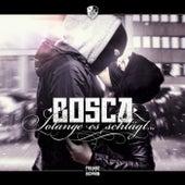 Solange es schlägt von Bosca