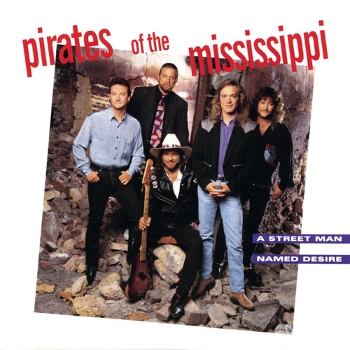 A Street Man Named Desire by Pirates of the Mississippi