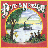 Pirates Of The Mississippi by Pirates of the Mississippi
