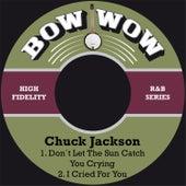 Don´t Let the Sun Catch You Crying de Chuck Jackson