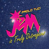 Jem Is Truly Outrageous de Paolo Tuci