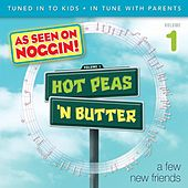 A Few New Friends, Vol. 1 by Hot Peas 'n Butter
