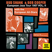 Bud Shank & Bob Cooper European Jazz Tour 1957 Vol. 2 (feat. The European Jazz All-Stars) [Bonus Track Version] by Various Artists