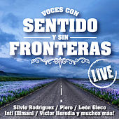 Voces Con Sentido & Sin Fronteras (Live) de Various Artists