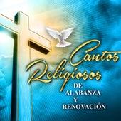 Cantos Religiosos de Alabanza y Renovación by Various Artists