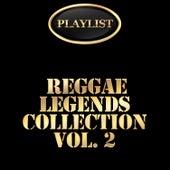 Reggae Legends Collection, Vol. 2 Playlist di Various Artists