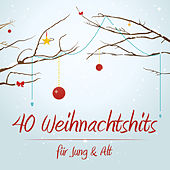 40 Weihnachtshits - Für Jung und Alt by Various Artists