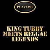 King Tubby Meets Reggae Legends Playlist von Various Artists