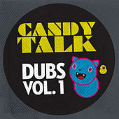 Candy Talk Dubs, Vol. 1 de Various Artists