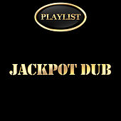 Jackpot Dub Playlist de Various Artists