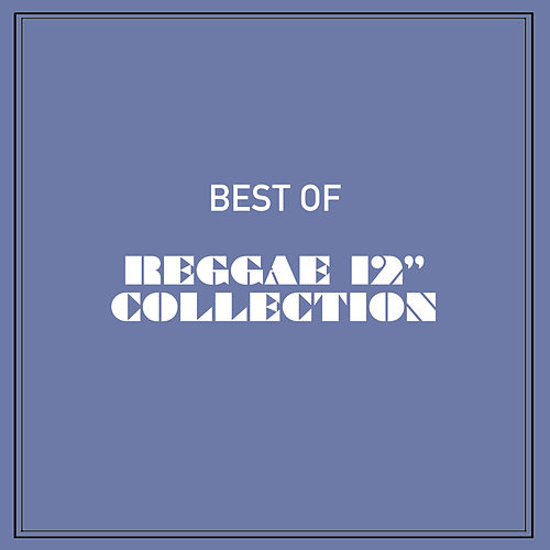 Best of Reggae 12' Collection by Various Artists
