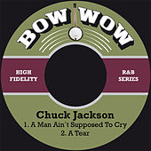 A Man Ain´t Supposed to Cry de Chuck Jackson