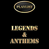 Playlist Legends & Anthems by Various Artists