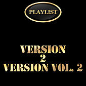 Version 2 Version, Vol. 2 Playlist by Various Artists