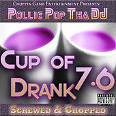 Cup of Drank 7.6 by Pollie Pop