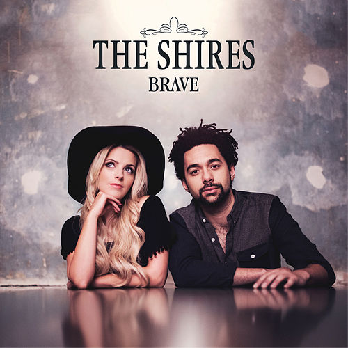 Brave (Deluxe) by The Shires