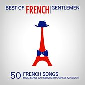 Best of French Gentlemen (50 French Gentlemen Songs) de Various Artists