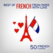 From Paris with Love: 50 French Classics (Best of French) de Various Artists