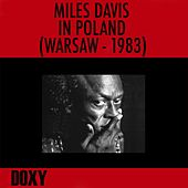 Miles Davis in Poland, Warsaw 1983 (Doxy Collection, Remastered, Live) by Miles Davis