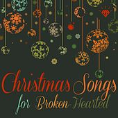 Christmas Songs for Broken-Hearted de Various Artists
