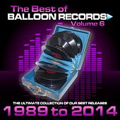 Best of Balloon Records, Vol. 6 (The Ultimate Collection of Our Best Releases, 1989 to 2014) by Various Artists
