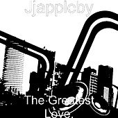 The Greatest Love. by JJ Appleby