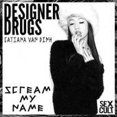 Scream My Name de The Designer Drugs
