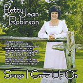 Songs I Grew Up On von Betty Jean Robinson