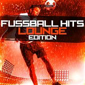 Fussball Hits - Lounge Edition von Various Artists