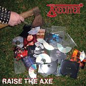 Raise the Axe by Axecuter