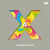 Xcellence of Music - House Edition, Vol. 4 by Various Artists