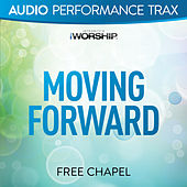 Moving Forward by Free Chapel
