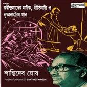 Rabindranather Natok Gettinatya O Nrityanatyer Gaan by Santidev Ghosh