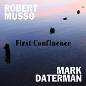 First Confluence by Robert Musso