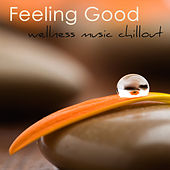 Feeling Good – Wellness Music Chillout for Beauty Spa, Massage, Well-Being, Relaxation & Vital Energy von S.P.A