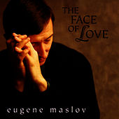The Face Of Love by Eugene Maslov