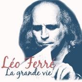 La grande vie de Leo Ferre