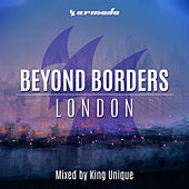 Beyond Borders: London (Mixed by King Unique) von Various Artists