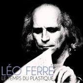 Le temps du plastique de Leo Ferre