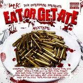 DLK Enterprise Presents: Eat Or Get Ate by Various Artists