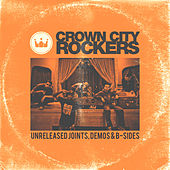 Crown City Rockers - Unreleased Joints, Demos & B-Sides by Crown City Rockers