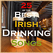 25 of the Best Irish Drinking Songs by Various Artists
