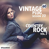 Vintage Plug 60: Session 22 - Country Rock, Vol. 1 by Various Artists