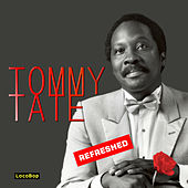 Refreshed by Tommy Tate