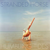 Humbling Tides by Stranded Horse