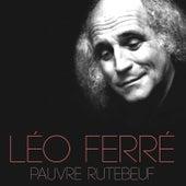 Pauvre Rutebeuf de Leo Ferre