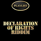 Declaration of Rights Riddim Playlist by Various Artists